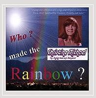 Who Made the Rainbow