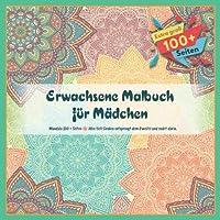 Erwachsene Malbuch fuer Maedchen Mandala 100 + Seiten - Alles tiefe Denken entspringt dem Zweifel und endet darin.