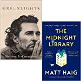Greenlights by Matthew McConaughey and The Midnight Library by Matt Haig 2 Books Collection Set
