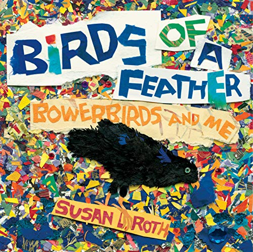 Birds of a Feather: Bowerbirds and Me (English Edition)