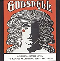 Godspell: A Musical Based Upon The Gospel According To St. Matthew (Original Off-Off-Broadway Cast)