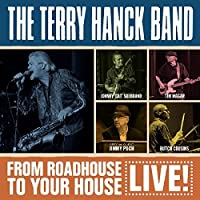 From Roadhouse To Your House - Live by The Terry Hanck Band