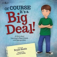 Of Course It's a Big Deal: A Story About Learning to React Calmly and Appropriately (Executive Function)