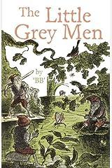 The Little Grey Men Kindle Edition