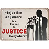 Retro Tin Sign Vintage Metal Sign Injustice Anywhere is a Threat to Justice Wall Poster Plaque for Home Kitchen Bar Coffee Sh
