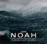 Noah: Music From the Motion Picture by Clint Mansell (2014-03-25)