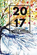 "2017 Planner: Weekly Monthly Planner Calendar Appointment Book For 2017 6"" x 9"" Four Seasons Graphic Tree Edition For Men And Women (2017 Weekly Monthly Planner Series) (English Edition)"