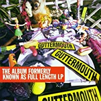 Record Formerly Know As Full [Explicit] by Guttermouth