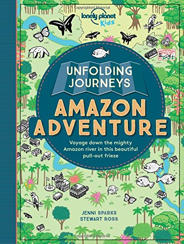 Download Unfolding Journeys Amazon Adventure: Voyage Down the Mighty Amazon River in This Beautiful Pull-out Frieze (Lonely Planet Kids) 1786571064