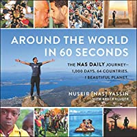 Around the World in 60 Seconds: The Nas Daily Journey - 1,000 Days. 64 Countries. 1 Beautiful Planet.