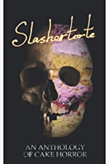 Slashertorte: An Anthology of Cake Horror ペーパーバック