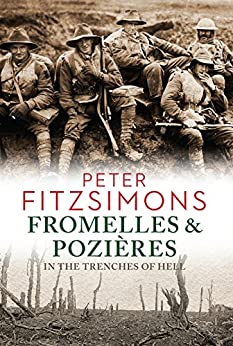 Fromelles and Pozières: In the Trenches of Hell by [FitzSimons, Peter]