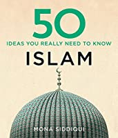 50 Islam Ideas You Really Need to Know (50 Ideas)