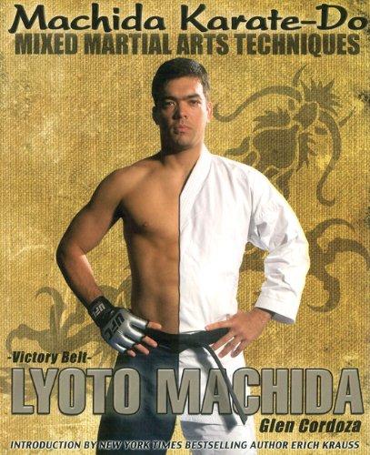 Download Machida Karate-Do Mixed Martial Arts Techniques 0981504493