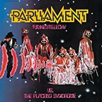 Funkentelechy vs. the Placebo Syndrome by Parliament (1990-02-21)