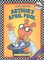 Arthur's April Fool (Arthur Adventure Series)