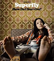 How Do I Survive?♪Superfly