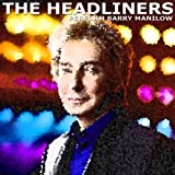 The Headliners Perform Barry Manilow