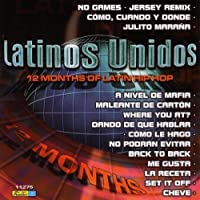 Latinos Unidos: 12 Months of Latin Hip Hop by Latinos Unidos-12 Months of Latin Hip Hop