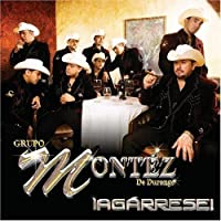 Agarrese by Montez De Durango