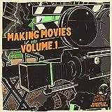 Making Movies Vol. 1 [Explicit]