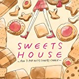SWEETS HOUSE ~for J-POP HIT COVERS COOKIE~ 画像