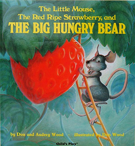 The Little Mouse, the Red Ripe Strawberry, and the Big Hungry Bear (Child's Plays Intl, Singapore)の詳細を見る