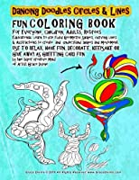 Dancing Doodles Circles & Lines Fun Coloring Book: For Everyone, Children, Adults, Retirees Educational