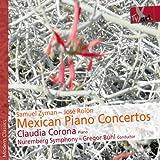 メキシカン・ピアノ・コンチェルト (Samuel Zyman , Jose Rolon : Mexican Piano Concertos / Claudia Corona (Piano) , Nuremberg Symphony , Gregor Buhl (conductor)) [輸入盤]