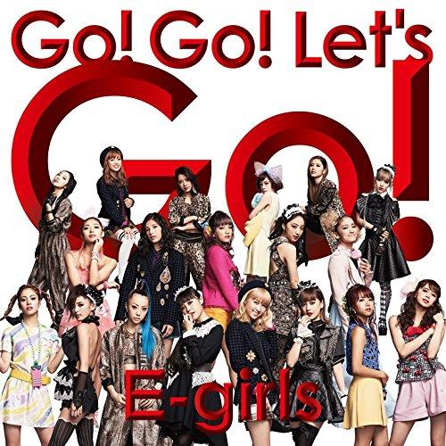 【Go! Go! Let's Go!/E-girls】超前向きな歌詞を解釈!思わず笑顔があふれ出す?の画像