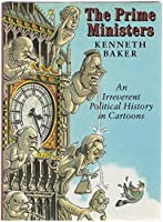 Prime Ministers, The:An Irreverent Political History in Cartoons