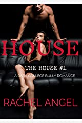 HOUSE: A Dark College Bully Romance (The House Series Book 1) Kindle Edition