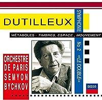 デュティユー:交響曲第2番「ル・ドゥブル」、メタボール、他