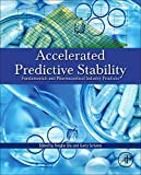Accelerated Predictive Stability (APS): Fundamentals and Pharmaceutical Industry Practices