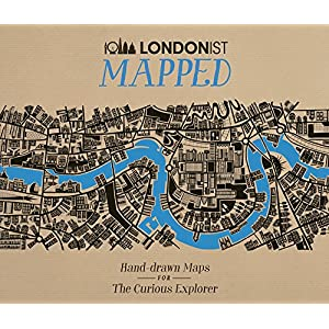 Londonist Mapped: Hand-drawn Maps for the Curious Londoner