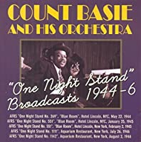 One Night Stand' Broadcasts 1944-6 by Count Basie & His Orch.