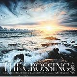 THE CROSSING / Original Scores CD Album