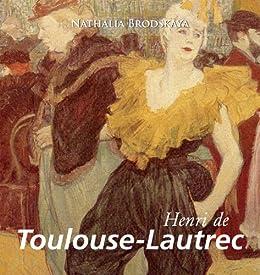 Toulouse-Lautrec by [Brodskaya, Nathalia]