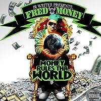 Fred Money: Money Rules Tha World