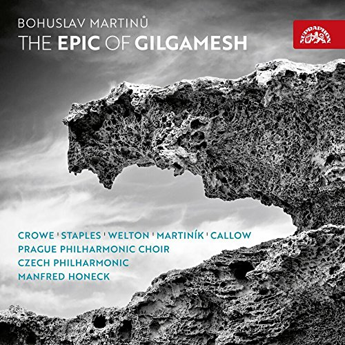 Martinu: the Epic of Gilgamesh