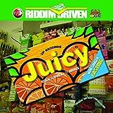 Juicy - Riddim Driven