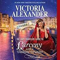 The Lady Travelers Guide to Larceny With a Dashing Stranger: The Rise and Fall of Reginald Everheart Bonus Story; Library Edition (Lady Travelers Society)