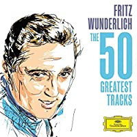Wunderlich - The 50 Greatest Tracks [2 CD] by Fritz Wunderlich