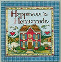 Happiness Is Homemade (Little Treasures Miniature Books)