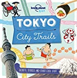 Tokyo: City Trails (Lonely Planet Kids)