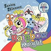 Sammy Skizzors and the Rainbow Knight