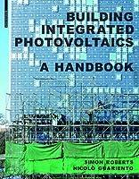 Building Integrated Photovoltaics: A Handbook