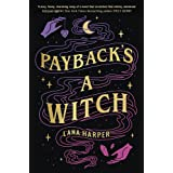 Payback's a Witch: an absolutely spellbinding romcom