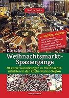 Die schoensten Weihnachtsmarkt-Spaziergaenge: 30 kurze Wanderungen zu Weihnachtsmaerkten in der Rhein-Neckar-Region