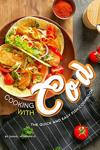 Cooking with Cod: The Quick an...